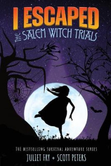 I Escaped The Salem Witch Trials av Scott Peters og Juliet Fry (Heftet)