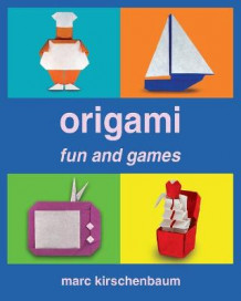 Origami Fun and Games av Marc Kirschenbaum (Heftet)