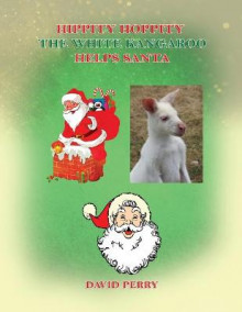 Hippity Hoppity The White Kangaroo Helps Santa av David F R Perry (Heftet)