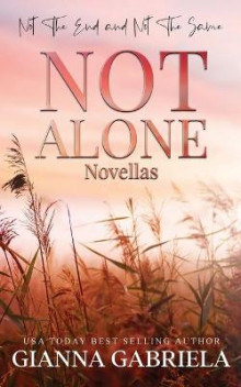 Not Alone Novellas av Gianna Gabriela (Heftet)