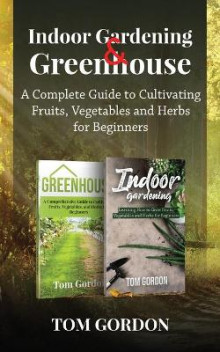 Indoor Gardening & Greenhouse av Tom Gordon (Heftet)