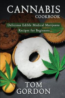Cannabis Cookbook av Tom Gordon (Heftet)