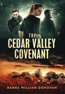 The Cedar Valley Covenant av Barna William Donovan (Innbundet)