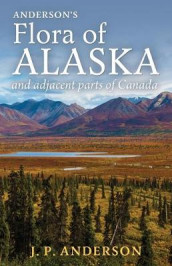Anderson's Flora of Alaska and Adjacent Parts of Canada av Jacob Peter Anderson (Heftet)