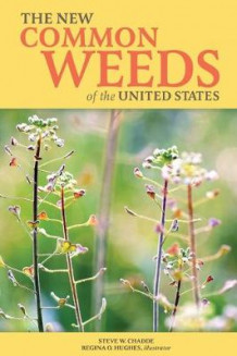 The New Common Weeds of the United States av Steve W Chadde (Heftet)