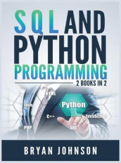 SQL AND PYthon Programming av Bryan Johnson (Innbundet)