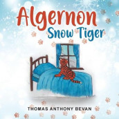 Algernon Snow Tiger av Thomas Anthony Bevan (Heftet)