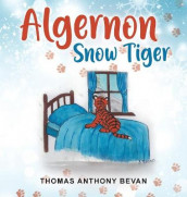 Algernon Snow Tiger av Thomas Anthony Bevan (Innbundet)