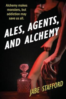 Ales, Agents, and Alchemy av Jabe Stafford (Heftet)