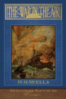 The Illustrated War in the Air av H G Wells (Heftet)
