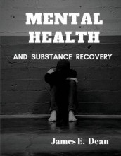 Mental Health and Substance Abuse Recovery av James E Dean (Heftet)