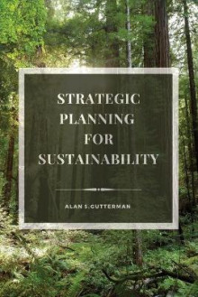 Strategic Planning for Sustainability av Alan S. Gutterman (Heftet)