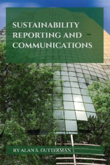 Sustainability Reporting and Communications av Alan S. Gutterman (Heftet)