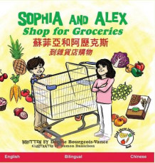 Sophia and Alex Shop for Groceries av Denise Bourgeois-Vance og Damon Danielson (Innbundet)