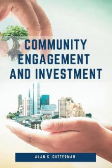 Community Engagement and Investment av Alan S. Gutterman (Heftet)