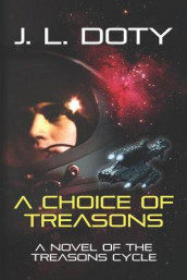 A Choice of Treasons av J L Doty (Heftet)