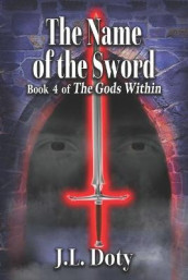 The Name of the Sword av J L Doty (Heftet)