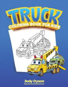 Truck Coloring Book for Kids av Jody Dyson (Heftet)