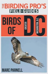 Omslag - Birds of Greater Washington, D.C. (The Birding Pro's Field Guides)