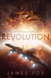 Revolution (The Sol Saga Book 1) av James Fox (Heftet)
