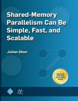 Omslag - Shared-Memory Parallelism Can Be Simple, Fast, and Scalable