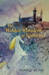 The Hidden Kingdom of Kaballus av Mary Olive (Heftet)