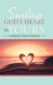 Sealing God's Heart in Yours av Maria Esther Rodriguez (Innbundet)