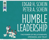 Humble Leadership av Edgar H Schein og Peter A Schein (Lydbok-CD)