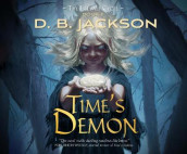 Time's Demon av D B Jackson (Lydbok-CD)