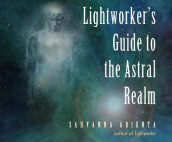 Lightworker's Guide to the Astral Realm av Sahvanna Arienta (Lydbok-CD)