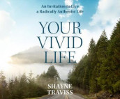 Your Vivid Life av Shayne Traviss (Lydbok-CD)