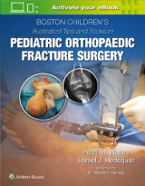 Omslag - Boston Children's Illustrated Tips and Tricks in Pediatric Orthopaedic Fracture Surgery