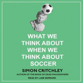 What We Think About When We Think About Soccer av Simon Critchley (Lydbok-CD)