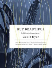 But Beautiful av Geoff Dyer (Lydbok-CD)