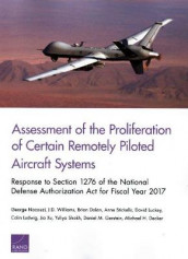 Assessment of the Proliferation of Certain Remotely Piloted Aircraft Systems av Michael H Decker, Brian Dolan, Daniel M Gerstein, David Luckey, Colin Ludwig, George Nacouzi, Yuliya Shokh, Anne Stickells, J D Williams og Jia Xu (Heftet)