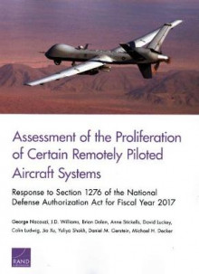 Assessment of the Proliferation of Certain Remotely Piloted Aircraft Systems av George Nacouzi, J D Williams, Brian Dolan, Anne Stickells, David Luckey, Colin Ludwig, Jia Xu, Yuliya Shokh, Daniel M Gerstein og Michael H Decker (Heftet)