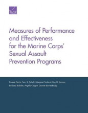 Measures of Performance and Effectiveness for the Marine Corps' Sexual Assault Prevention Programs av Coreen Farris (Heftet)