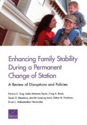 Enhancing Family Stability During a Permanent Change of Station av Craig A Bond, Jennifer Lamping Lewis, Sarah O Meadows, Leslie Adrienne Payne og Patricia K Tong (Heftet)