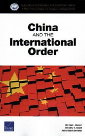 China and the International Order av Astrid Stuth Cevallos, Timothy R Heath og Michael J Mazarr (Heftet)