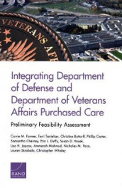 Integrating Department of Defense and Department of Veterans Affairs Purchased Care: Preliminary Feasibility Assessment av Christine Buttorff, Phillip Carter, Samantha Cherney, Erin L Duffy, Carrie M Farmer, Susan D Hosek, Lisa H Jaycox, Ammarah Mahmud, Nicholas M Pace og Terri Tanielian (Heftet)