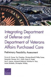 Integrating Department of Defense and Department of Veterans Affairs Purchased Care: Preliminary Feasibility Assessment av Carrie M Farmer, Terri Tanielian, Christine Buttorff, Phillip Carter, Samantha Cherney, Erin L Duffy, Susan D Hosek, Lisa H Jaycox, Ammarah Mahmud og Nicholas M Pace (Heftet)
