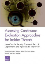 Assessing Continuous Evaluation Approaches for Insider Threats av David Luckey, Rebeca Orrie og David Stebbins (Heftet)