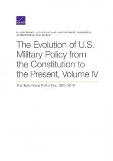 The Evolution of U.S. Military Policy from the Constitution to the Present av M Wade Markel, Alexandra Evans og Miranda Priebe (Heftet)
