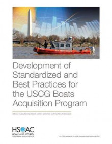 Development of Standardized and Best Practices for the USCG Boats Acquisition Program av Brendan Toland, Michael Vasseur, Aaron C Davenport, Scott Savitz og Katheryn Giglio (Heftet)