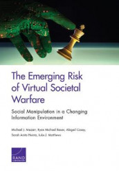 The Emerging Risk of Virtual Societal Warfare av Ryan Michael Bauer, Abigail Casey og Michael J Mazarr (Heftet)