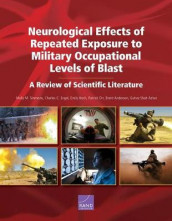 Neurological Effects of Repeated Exposure to Military Occupational Levels of Blast av Brent Anderson, Charles C Engel, Emily Hoch, Patrick Orr, Gulrez Shah Azhar og Molly M Simmons (Heftet)