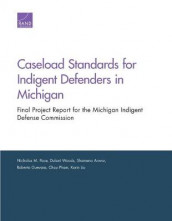Caseload Standards for Indigent Defenders in Michigan av Shamena Anwar, Roberto Guevara, Nicholas M Pace, Chau Pham og Dulani Woods (Heftet)
