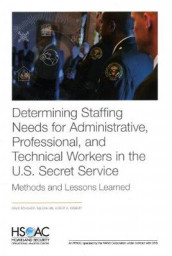 Determining Staffing Needs for Administrative, Professional, and Technical Workers in the U.S. Secret Service av Nelson Lim, Albert A Robbert og David Schulker (Heftet)