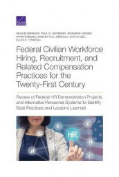 Federal Civilian Workforce Hiring, Recruitment, and Related Compensation Practices for the Twenty-First Century av Brandon Crosby, Ginger Groeber og Paul W Mayberry (Heftet)