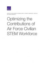 Optimizing the Contributions of Air Force Civilian STEM Workforce av Irina a Chindea, Rebecca Herman og Shirley M Ross (Heftet)